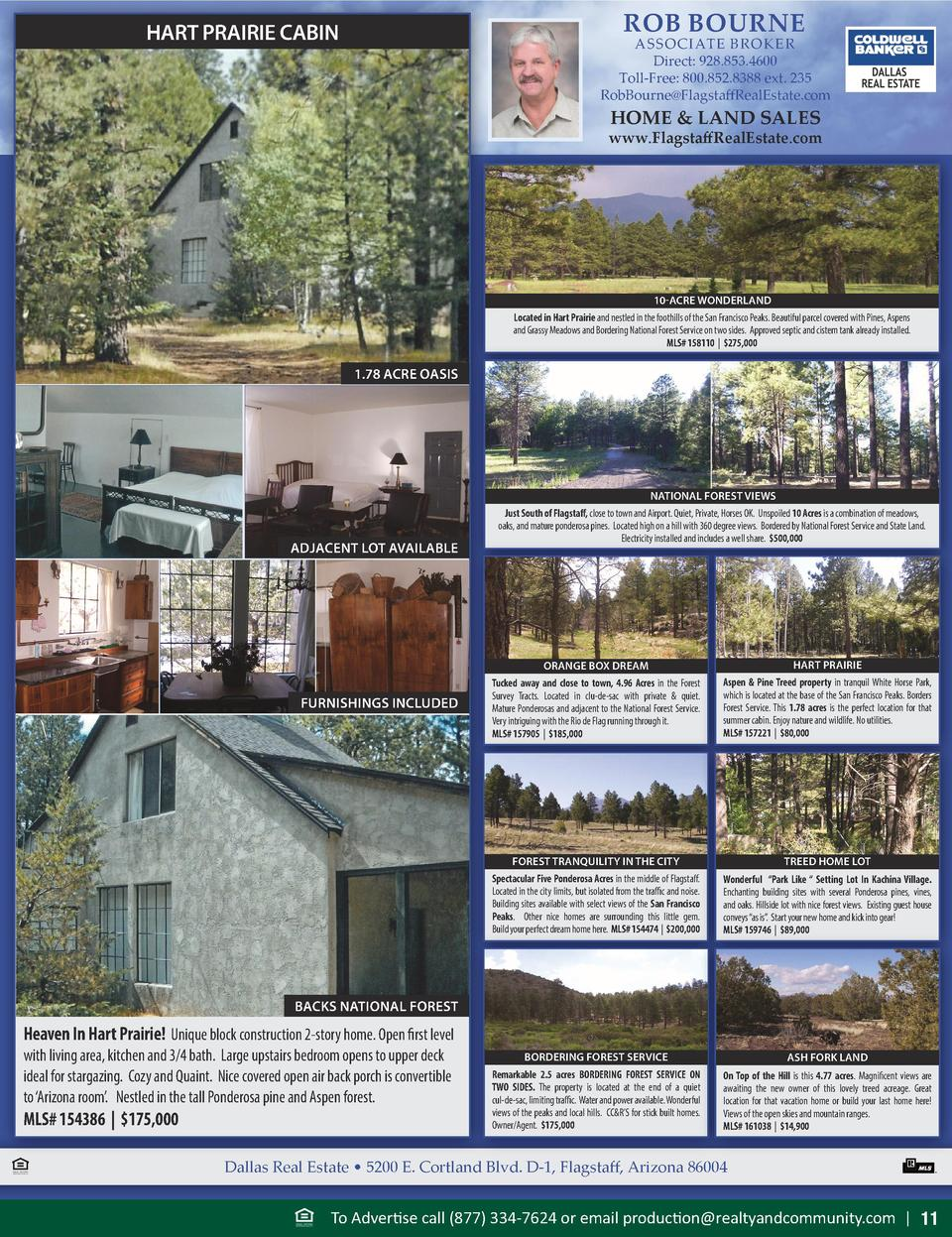 ROB BOURNE  HART PRAIRIE CABIN  ASSOCIATE BROKER Direct  928.853.4600 Toll-Free  800.852.8388 ext. 235 RobBourne Flagstaff...