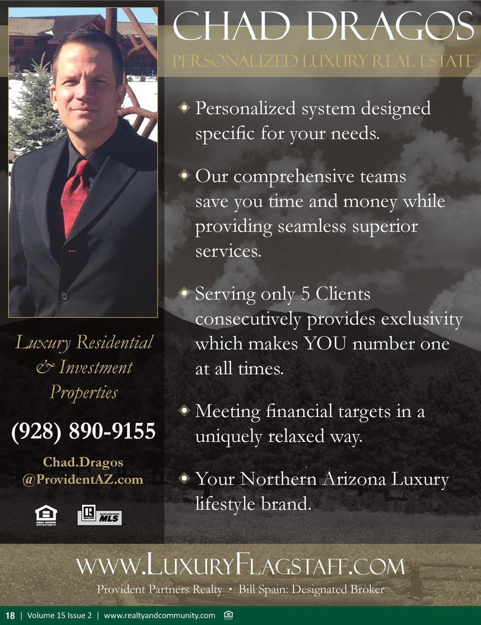 Chad Dragos Personalized Luxury Real Estate      Personalized system designed specific for your needs.     Our comprehensi...