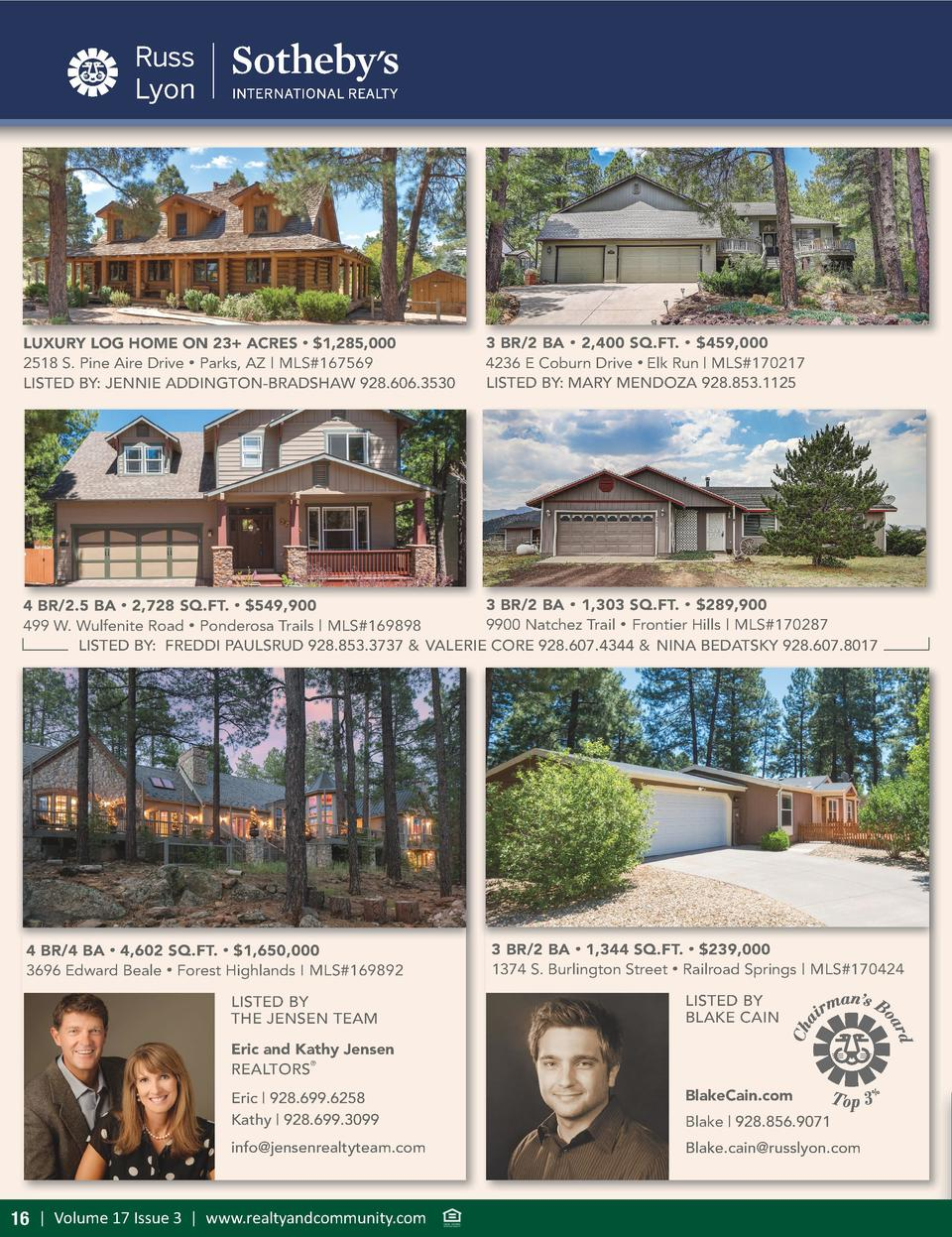 LUXURY LOG HOME ON 23  ACRES      1,285,000 2518 S. Pine Aire Drive     Parks, AZ   MLS 167569 LISTED BY  JENNIE ADDINGTON...