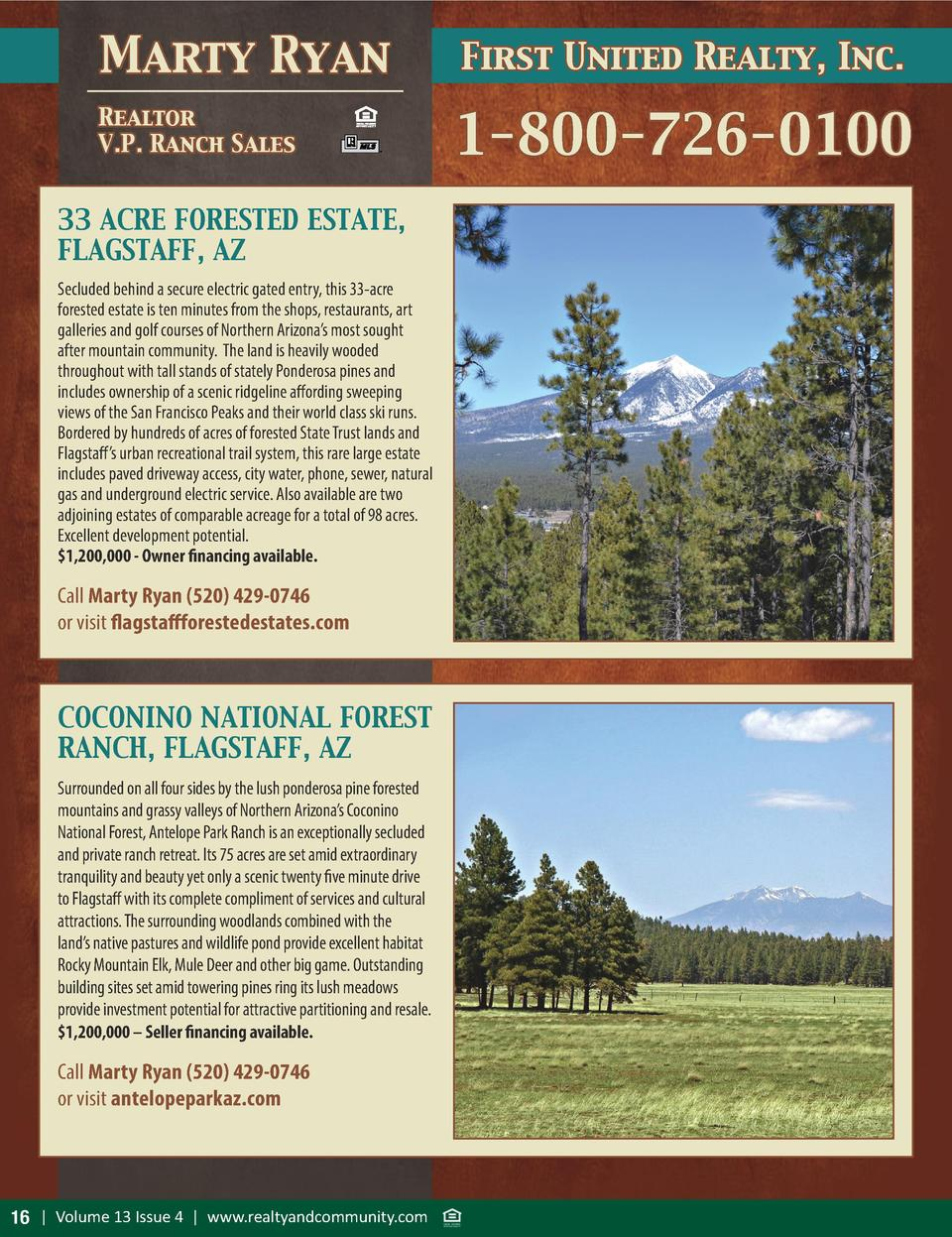 Marty Ryan Realtor V.P. Ranch Sales  33 ACRE FORESTED ESTATE, FLAGSTAFF, AZ Secluded behind a secure electric gated entry,...