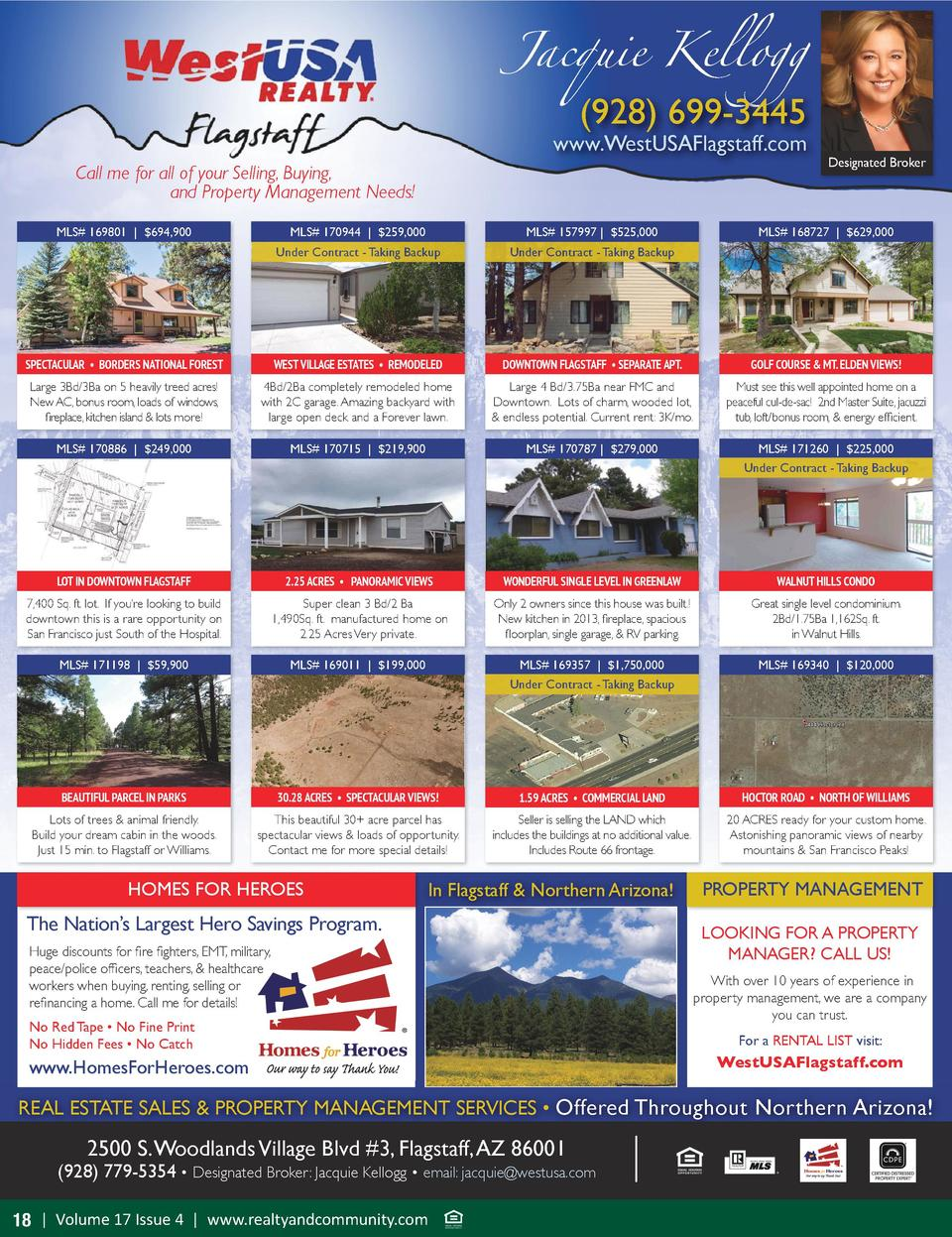 Jacquie Kellogg   928  699-3445  www.WestUSAFlagstaff.com Call me for all of your Selling, Buying, and Property Management...