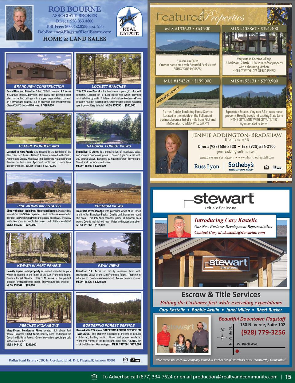 ROB BOURNE  ASSOCIATE BROKER Direct  928.853.4600 Toll-Free  800.852.8388 ext. 235 RobBourne FlagstaffRealEstate.com  Prop...