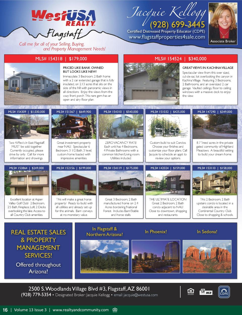 Jacquie Kellogg   928  699-3445  Certified Distressed Property Educator  CDPE   www.flagstaffproperties4sale.com  Call me ...