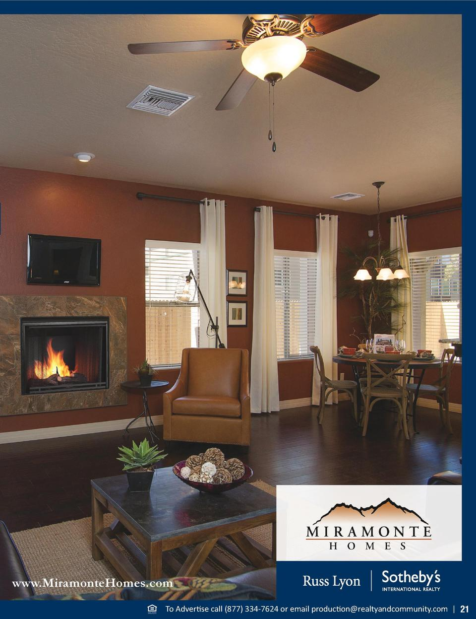 www.MiramonteHomes.com To Advertise call  877  334-7624 or email production realtyandcommunity.com   21